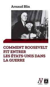 Galabria.be Comment Roosevelt fit entrer les Etats-Unis dans la guerre Image