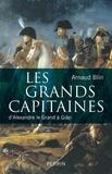 Arnaud Blin - Les grands capitaines - D'Alexandre le Grand à Giap.