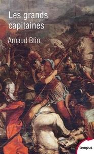 Arnaud Blin - Les grands capitaines - D'Alexandre le Grand à Giáp.
