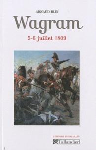 Arnaud Blin - Wagram - 5-6 juillet 1809.