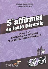 S'affirmer en toute sérénité- Grâce à la communication assertive et l'analyse transactionelle - Arnaud Bochurberg | Showmesound.org