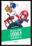 Arnaud Bonnet - 100 jeux vidéo, 1 000 anecdotes !.