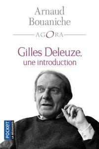 Arnaud Bouaniche - Gilles Deleuze, une introduction.