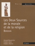 Arnaud Bouaniche et Frédéric Keck - Les deux sources de la morale et de la religion - Bergson.