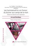 Arnaud Boulligny - Les homosexuel.le.s en France : du bûcher aux camps de la mort - Histoire et mémoire d'une répression.