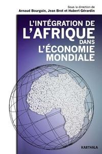 Arnaud Bourgain et Jean Brot - L'intégration de l'Afrique dans l'économie mondiale.