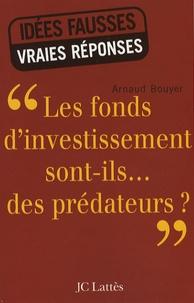 """Arnaud Bouyer - """"Les fonds d'investissements sont-ils... des prédateurs ?""""."""