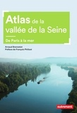 Arnaud Brennetot - Atlas de la vallée de la Seine - De Paris à la mer.