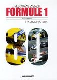 Arnaud Briand - Formule 1 Anthologie - Les années 1980.