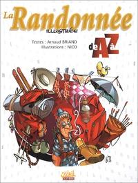 Arnaud Briand et  Nico - La Randonnée illustrée de A à Z.