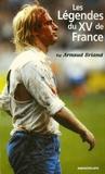 Arnaud Briand - Les Légendes du XV de France.
