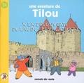 Arnaud Briand - Tilou, le petit globe-trotter Tome 24 : Tilou à la découverte de l'Aude, pays cathare.