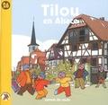 Arnaud Briand - Tilou, le petit globe-trotter Tome 26 : Tilou en Alsace.
