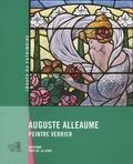 Arnaud Bureau - Auguste Alleaume, peintre verrier.