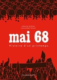 Arnaud Bureau et Alexandre Franc - Mai 68 - Histoire d'un printemps.