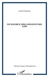 Arnaud Carpooran - Ile Maurice, des langues et des lois.