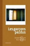 Arnaud Cathrine et Eric Caravaca - Les garçons perdus.