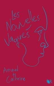 Arnaud Cathrine - Les Nouvelles Vagues.