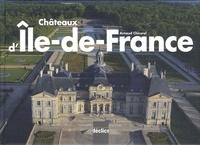 Arnaud Chicurel - Châteaux d'Ile-de-France.