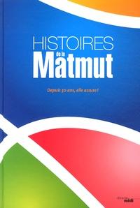 Histoires de la Matmut - Depuis 50 ans, elle assure!.pdf