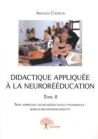 Didactique appliquée à la neurorééducation - Tome 2, Trois approches neuro-rééducatives pyramidales : Bobath, Brunnstrom, Perfetti.pdf