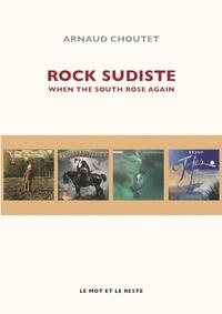 Arnaud Choutet - Rock sudiste - When the south rose again.