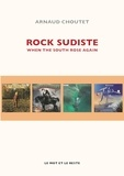 Arnaud Choutet - Rock sudiste - When the south rose again.