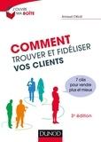 Arnaud Cielle - Comment trouver et fidéliser vos clients - 3e éd. - 7 clés pour vendre plus et mieux.