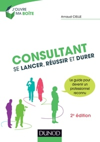 Arnaud Cielle - Consultant : Se lancer, réussir et durer.