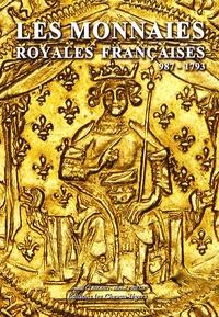 Arnaud Clairand et Michel Prieur - Les monnaies royales françaises 987-1793.