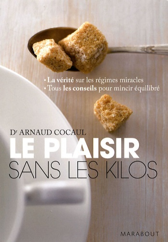 Arnaud Cocaul - Le plaisir sans les kilos.