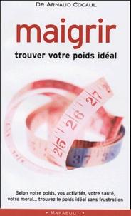 Arnaud Cocaul - Maigrir - Trouver votre poids idéal.