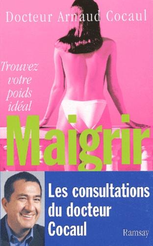 Arnaud Cocaul - Maigrir - Trouvez votre poids idéal.