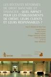 Arnaud Coibion et Veerle Colaert - Les récentes réformes de droit bancaire et financier: quel impact pour les établissements de crédit, leurs clients et leurs responsables ?.