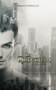 Arnaud Cornillet - Le Quevorah - Tome 2, L'akashaë.