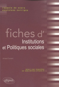 Arnaud Coutant - Fiches d'Institutions et Politiques Sociales - Rappels de cours et exercices corrigés.