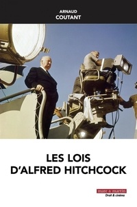 Arnaud Coutant - Les lois d'Alfred Hitchcock.