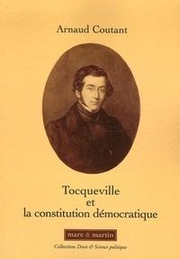 Arnaud Coutant - Tocqueville et la constitution démocratique - Souveraineté du peuple et libertés.