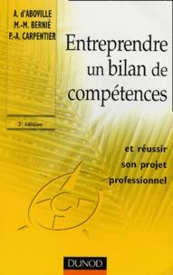 Arnaud d' Aboville et Marie-Madeleine Bernié - Entreprendre un bilan de compétences et réussir son projet professionnel.