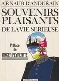 Arnaud d' Andurain et Roger Peyrefitte - Souvenirs plaisants de la vie sérieuse.