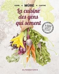 La cuisine des gens qui sèment- + 100 recettes salées et sucrées - Arnaud Dalibot | Showmesound.org