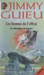 Arnaud Dalrune et Jimmy Guieu - Les chevaliers de lumière - Les brumes de l'effroi.