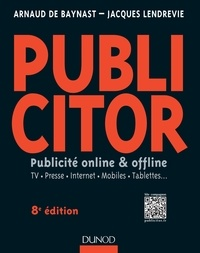 Publicitor- Publicité online et offline - Arnaud de Baynast |