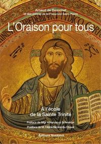 Arnaud de Beauchef - L'oraison pour tous - A l'école de la Sainte Trinité.