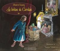 Arnaud de Cacqueray - La bobine de Caroline.