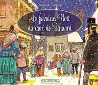 Arnaud de Cacqueray - Le fabuleux Noël du curé de Béhuard.