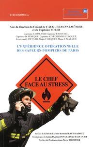 Arnaud de Cacqueray-Valménier et Nicolas Folio - Le chef face au stress - L'expérience opérationnelle des sapeurs-pompiers de Paris.