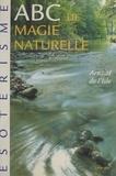 Arnaud de l'Isle et Michel Grancher - ABC de magie naturelle.