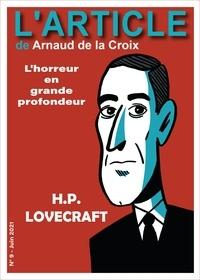 Arnaud De La Croix et Hugues Hausman - H.P. Lovecraft - L'horreur en grande profondeur.