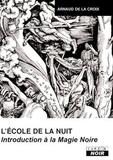Arnaud de La Croix - L'école de la nuit - Introduction à la magie noire.